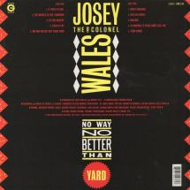 Josey Wales - No Way Better Than Yard