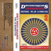 Dirty Disco Squares (Rhettmatic, Mr. Len & DJ Prince Paul) - The 45 Banditos [kaseta]