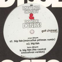 "The Rhythm Odyssey & Dr. Dunks - Big Fish (incl. Marcellus Pittman rmx) [12""]"
