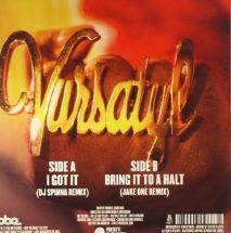 "Vursatyl - I Got It - DJ Spinna Remix/ Bring It To A Halt - Jake One Remix [7""]"