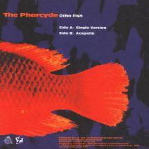 "The Pharcyde - Otha Fish [7""]"