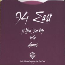 "94 East - If You See Me/ Games [7""]"