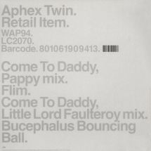 "Aphex Twin - Come To Daddy [12""]"