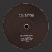 "Byron the Aquarius - Leaving This Planet [12""]"