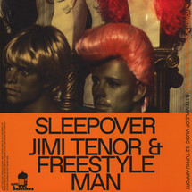"Jimi Tenor & Freestyle Man - Sleepover [12""]"