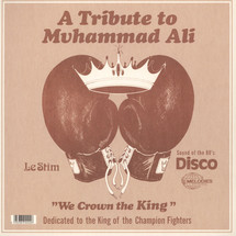 "Le Stim - A Tribute To Muhammad Ali (We Crown The King) [12""]"