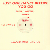 """Shahid Wheeler - Just One Dance Before You Go [12""""]"""