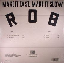 Rob - Make It Fast, Make It Slow [LP]