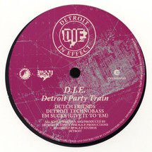 "D.I.E. (Detroit In Effect) - Detroit Party Train [12""]"
