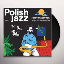 Jerzy Mączyński - Jerry & The Pelican System (Polish Jazz Vol. 83)