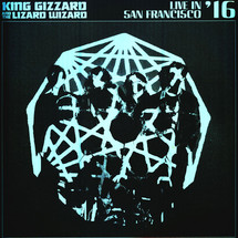 King Gizzard & The Lizard Wizard - Live In San Francisco 16 (Deluxe Edition)