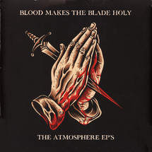Atmosphere - All My Friends, Blood Makes The Blade Holy - The Atmosphere EPs