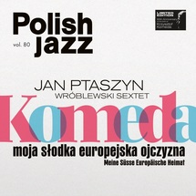 Jan Ptaszyn Wróblewski Sextet - Komeda. Moja Słodka Europejska Ojczyzna (White Vinyl)