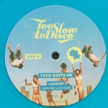 LUXXURY - Too Slow To Disco Edits 06 (Limited Blue Vinyl)