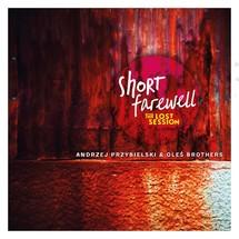 Andrzej Przybielski / Oleś Brothers - Short Farewell: The Lost Session
