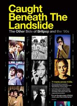 V/A - Caught Beneath The Landslide (The Other Side Of Britpop And The